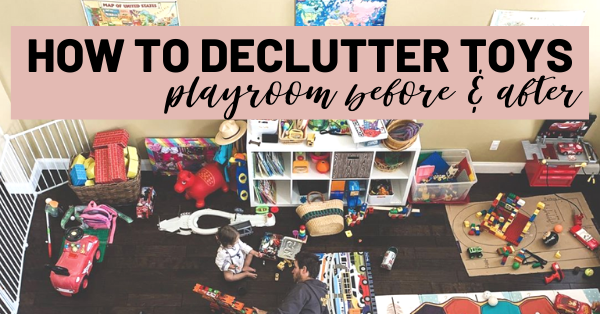 how to declutter toys playroom before and after